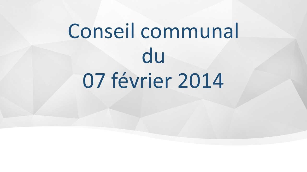 Conseil communal du 7 février 2014