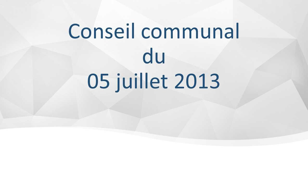 Conseil communal du 05 juillet 2013