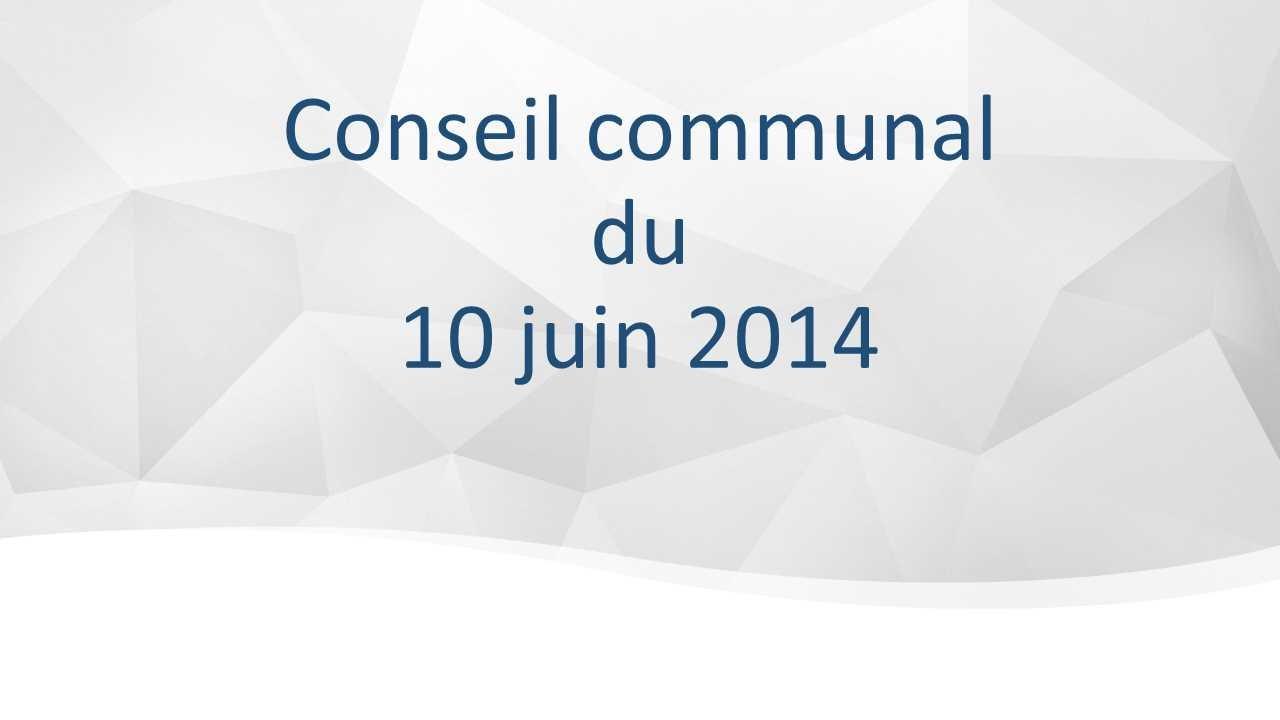 Conseil communal du 10 juin 2014