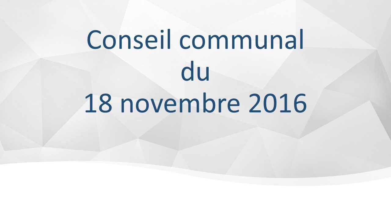 Conseil Communal du 18 novembre 2016