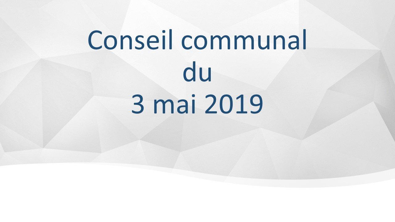 Conseil communal du 3 mai 2019