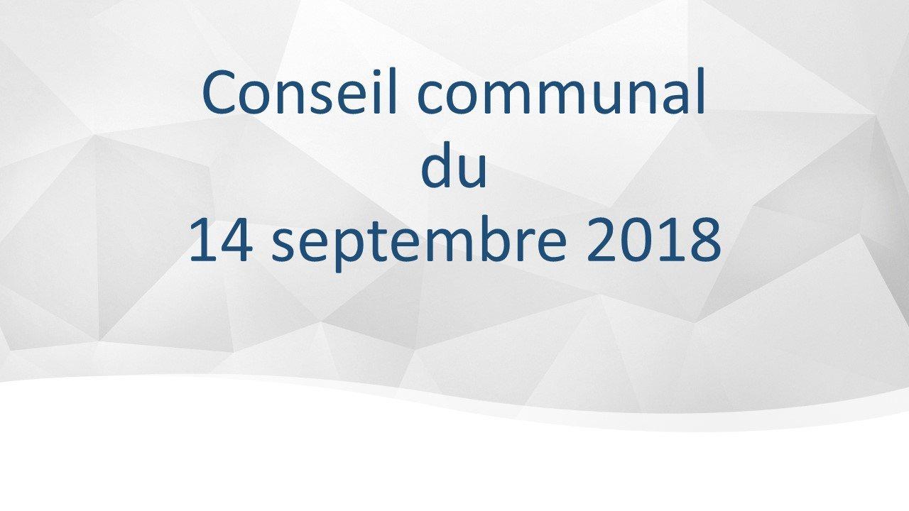 Conseil communal du 14 septembre 2018