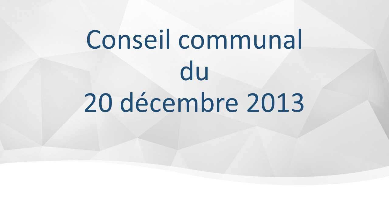 Conseil communal du 20 décembre 2013