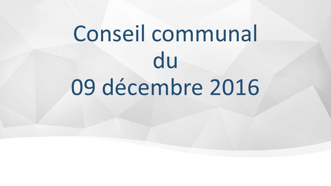 Conseil Communal du 09 décembre 2016