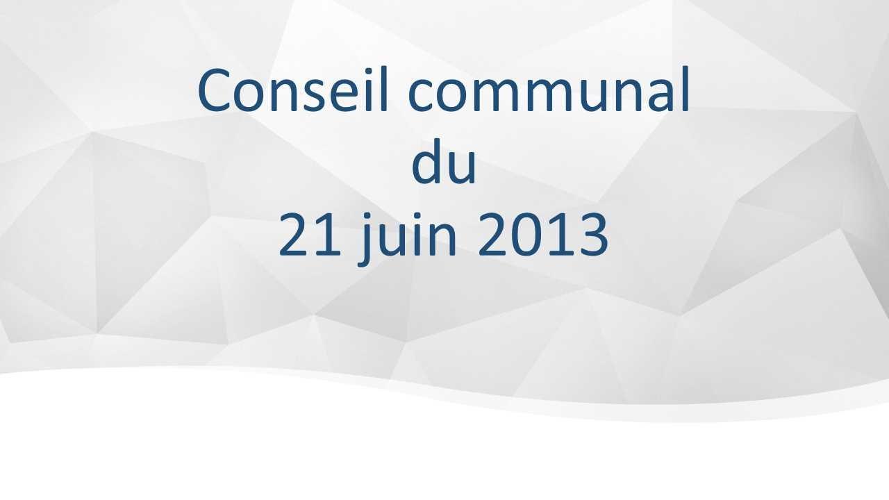 Conseil communal du 21 juin 2013