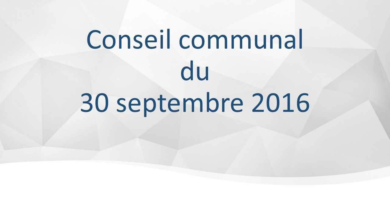 Conseil communal du 30 septembre 2016
