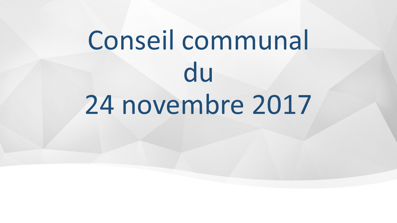Conseil communal du 24 novembre 2017