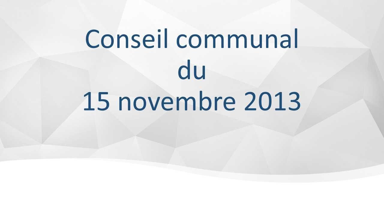 Conseil communal du 15 novembre 2013